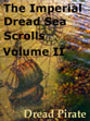 Imperial Dread Sea Scrolls Volume II Crossing the Line into Motivation by Dread Pirate